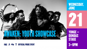 Source: http://www.pridetoronto.com/pride-month/events/awaken-youth-showcase/