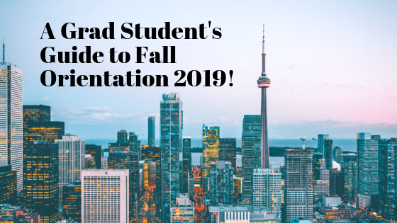 A Grad Student's Guide to Fall Orientation 2019!
