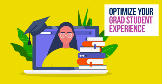 a cartoon drawing of a laptop with a student on the screen next to a pile of books. Text on the top right hand corner reads 'Optimize your grad student experience'