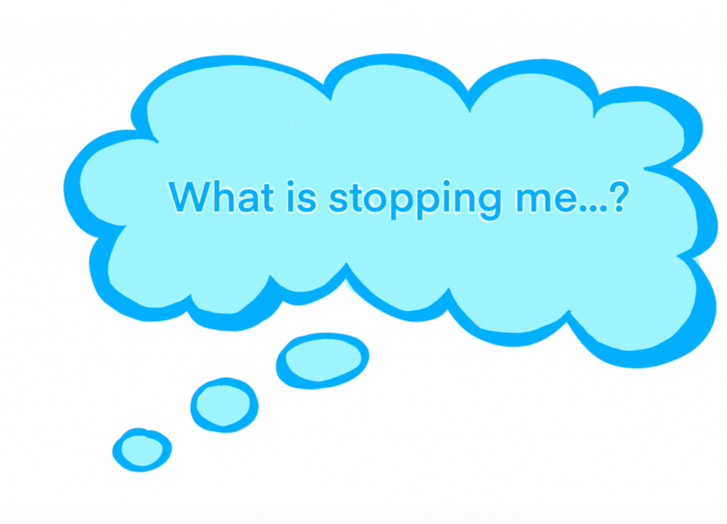"a blue thought bubble reads ""what is stopping me?"""