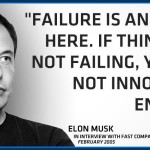 """Quote from Elon Musk with his photo: """"Failure is an option here. If things are not failing, you are not innovating enough."""" - in an interview with Fast Company, February, 2015 #CNBC25"""