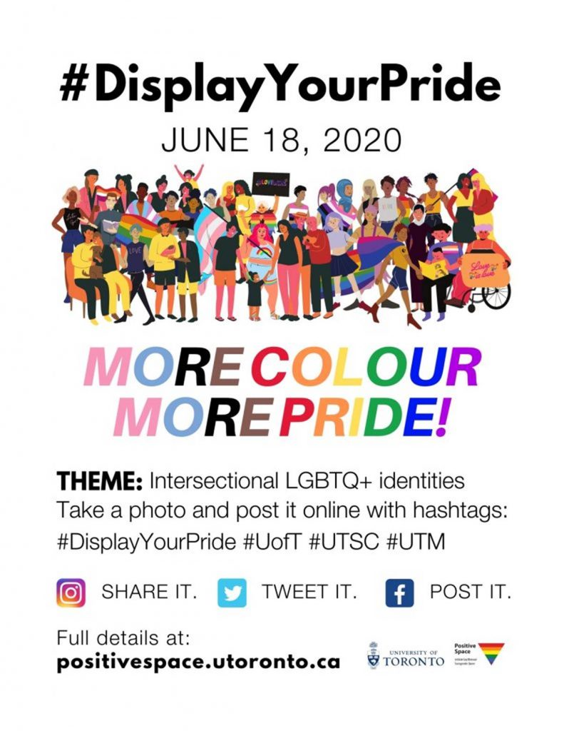 #DisplayYourPride 2020 at the University of Toronto. More colour, more pride! Theme is Intersectionaly LGBTQ+ identities.