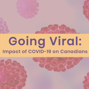 Going viral: Impact of COVID-19 on Canadians