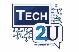 Logo of Tech2U: A tablet and conversation bubble overlapping, reading 'Tech2U - Informed by TIL'. There are connecting dots representing community and growth.