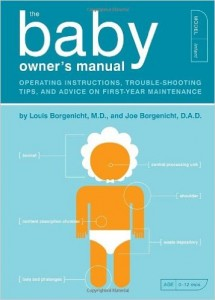 One of our newest titles, The Baby Owner's Manual!