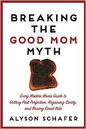 Breaking the Good Mom Myth Book
