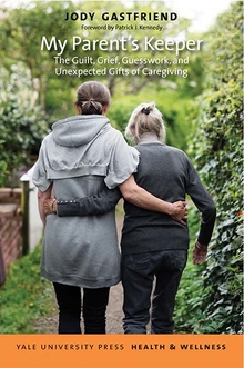 Front cover of My Parent's Keeper book, An elderly woman holding onto a younger woman for support with their arms wrapped around eachother, in a garden.