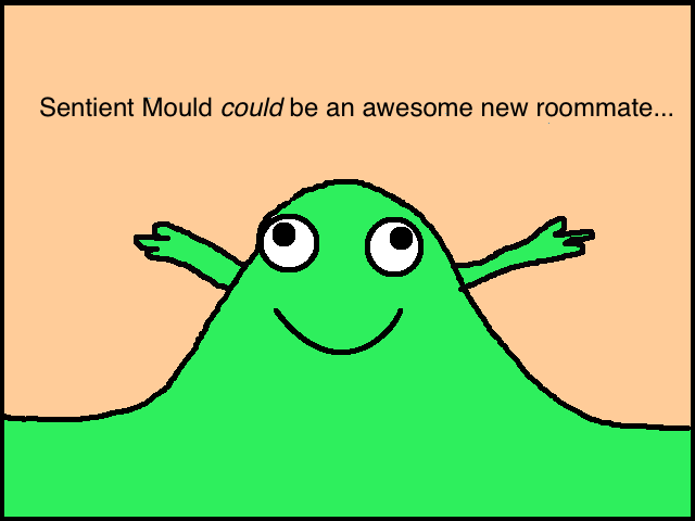 Sentient Mould Roommate