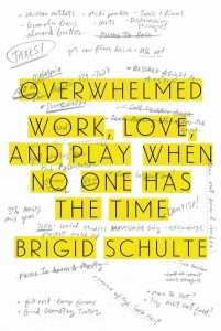 Overwhelmed by Brigid Schulte. Via npr.org