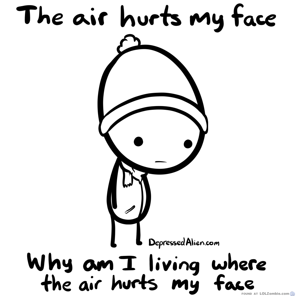 "Cartoon of a frowning boy with the words ""The air hurts my face. Why am I living where the air hurts my face"""