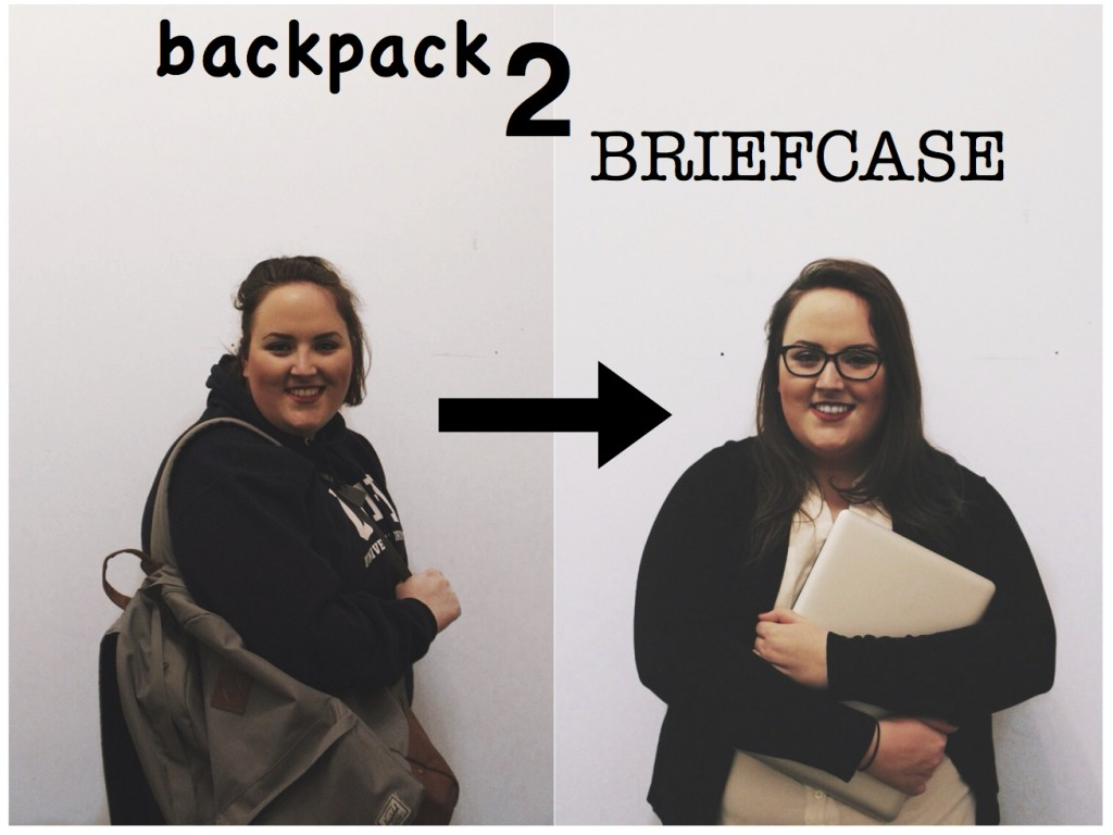 """photo of myself with the text overlay """"backpack 2 briefcase"""" - on the left hand side is a picture of me dressed as a student holding a backpack, while on the right hand side is a picture of me looking more professional"""