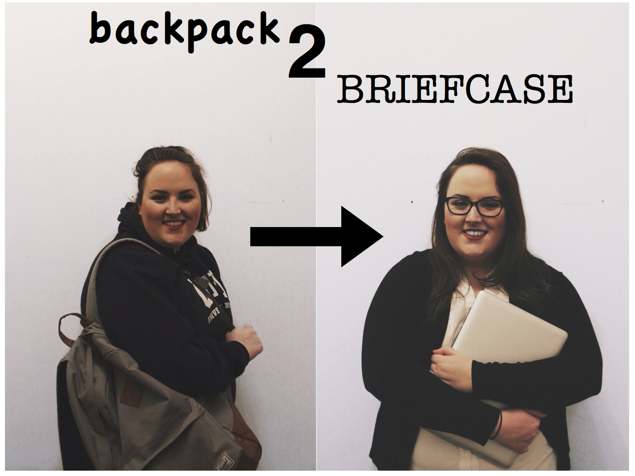 "photo of myself with the text overlay ""backpack 2 briefcase"" - on the left hand side is a picture of me dressed as a student holding a backpack, while on the right hand side is a picture of me looking more professional"