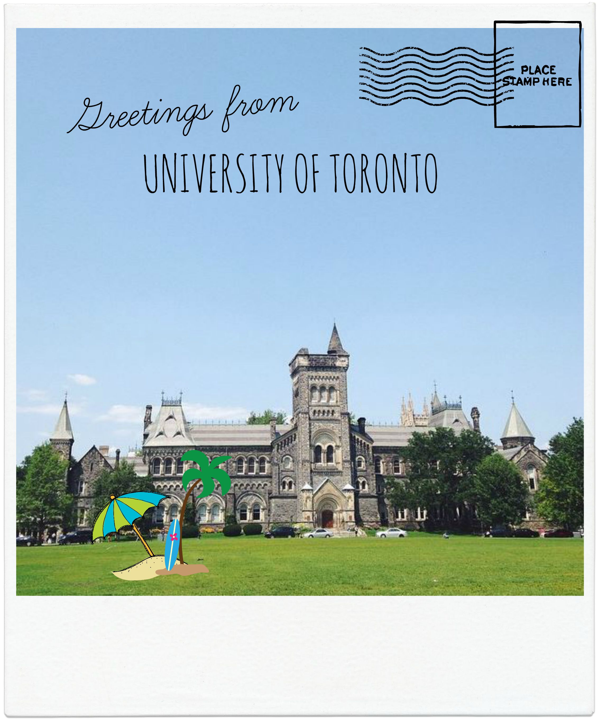 "A picture of King's College Circle with clip art of a beach umbrella and a palm tree that reads ""Greetings from UNIVERSITY OF TORONTO""."