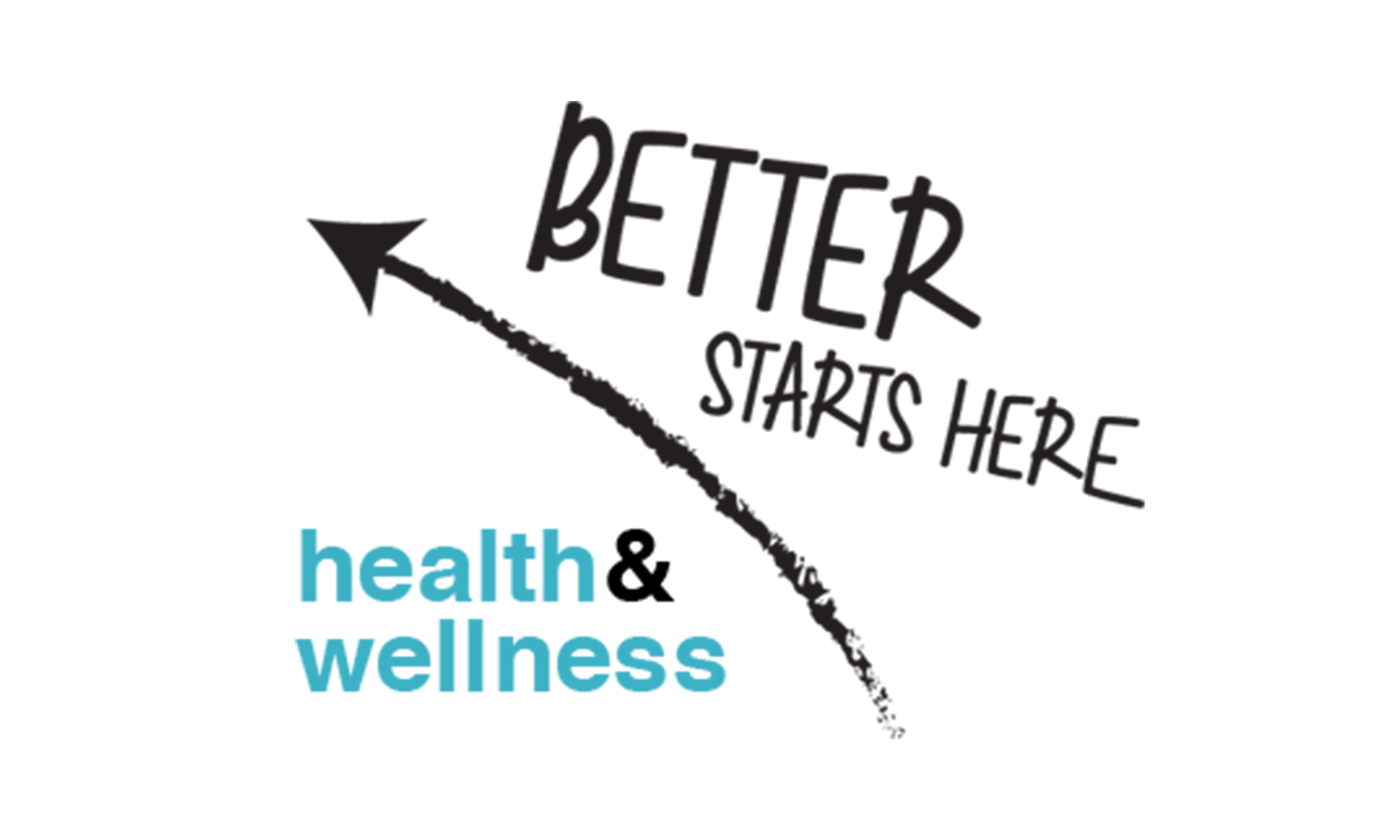 "An image of an arrow that reads: ""Better starts here. health&wellness"""