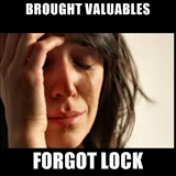 "Devastated girl meme with text overlay: ""Brought valuables. Forgot lock."""