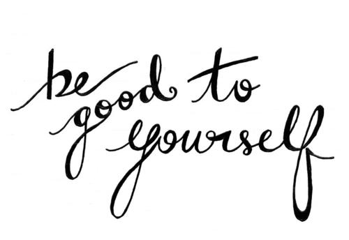 graphic reading: be good to yourself