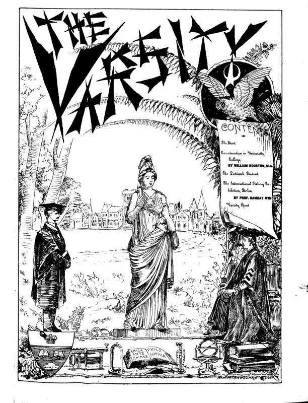 A black and white drawing showing a woman in front of University College with the the U of T crest and several symbols of academic imagery below her. Contents read: The Start; Co-Education in University College by William Houston, M.A,, The Patriarch Student, The International Fishery Exhibition, Berlin, by Prof. Ramsay Wright, Varsity Sport.