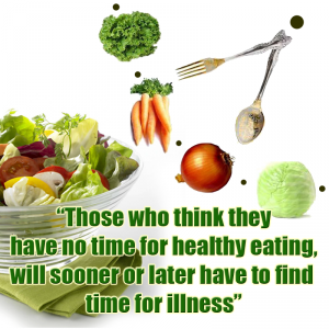 "Veggies are shown with a text overlay which reads ""Those who think they have no time for healthy eating, will sooner or later have to find time for illness."""