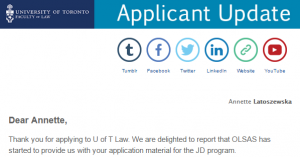An e-mail from the University of Toronto Faculty of Law confirming receipt of Annette's application.