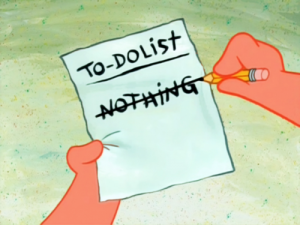"Picture of a to do list that says ""Nothing"" scratched out"