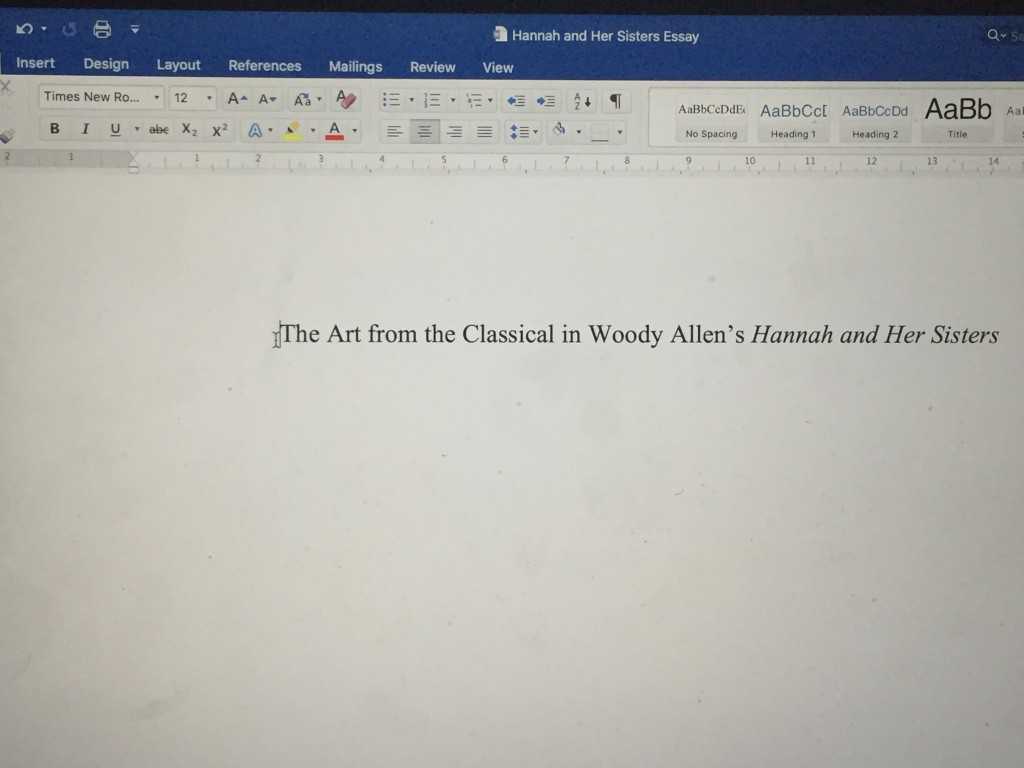 "Picture of word document with text that says ""The Art from the Classical in Woody Allen's Hannah and Her Sisters"""