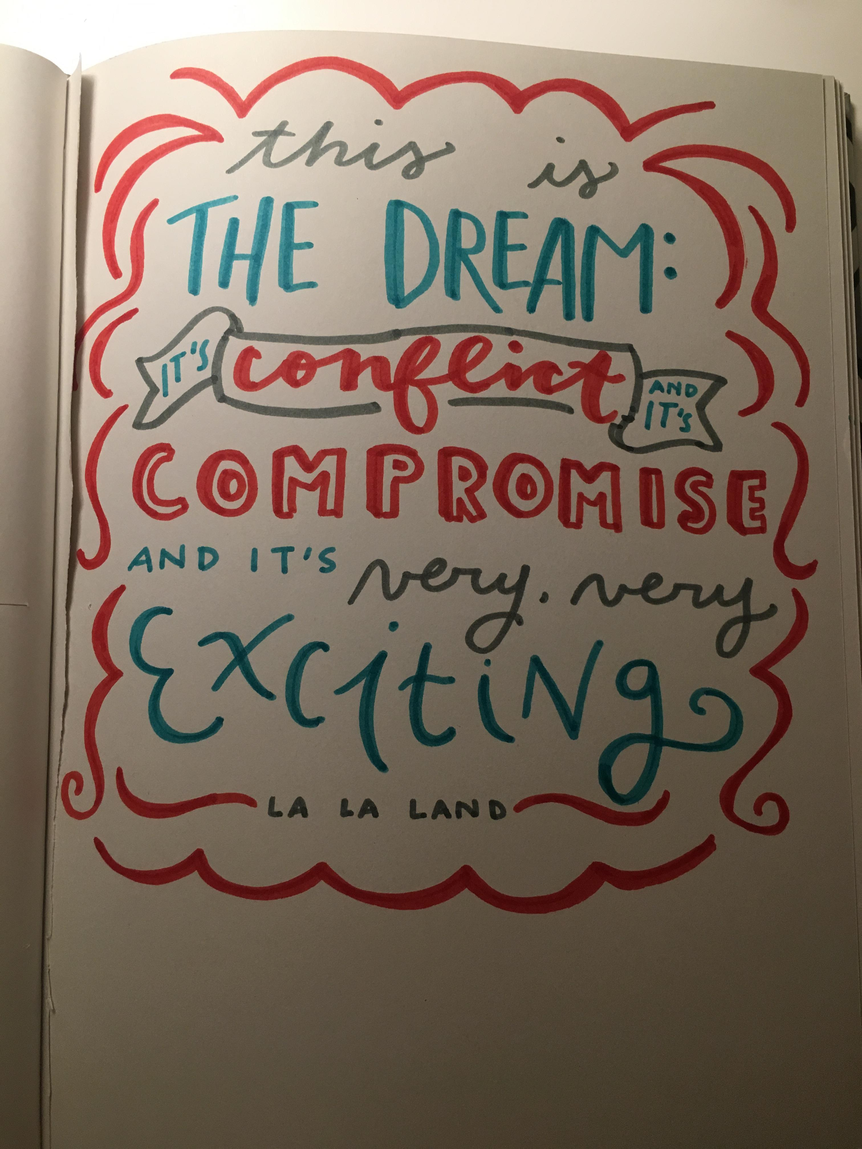 "Art of a quote: ""This is the dream: it's conflict and it's compromise and it's very, very exciting! - La La Land"""