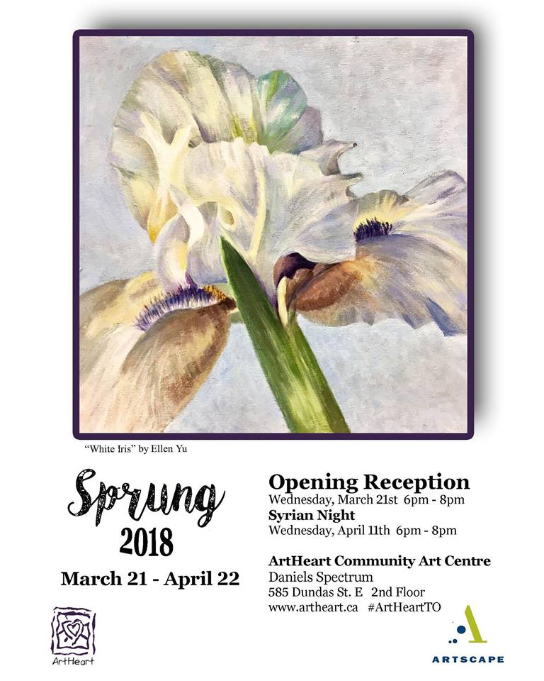 A poster of the art show SPRUNG with the date and location details reads: Opening Reception, Wednesday, March 21st 6-8pm, Syrian Night, Wednesday April 11th, 6-8pm. Location Art Heart Community Art Centre Daniels Spectrum 585 DUndas St.E. 2nd Floor, www.artheart.ca #ArtHeartTO