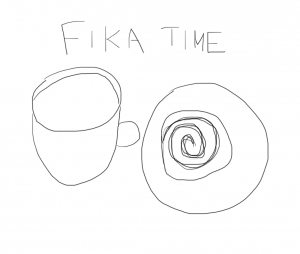 "drawing of a cup of tea on left with a cinnamon bun on a plate to the right with ""fika time"" written above"