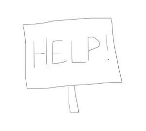 "drawing of a sign saying ""help!"""