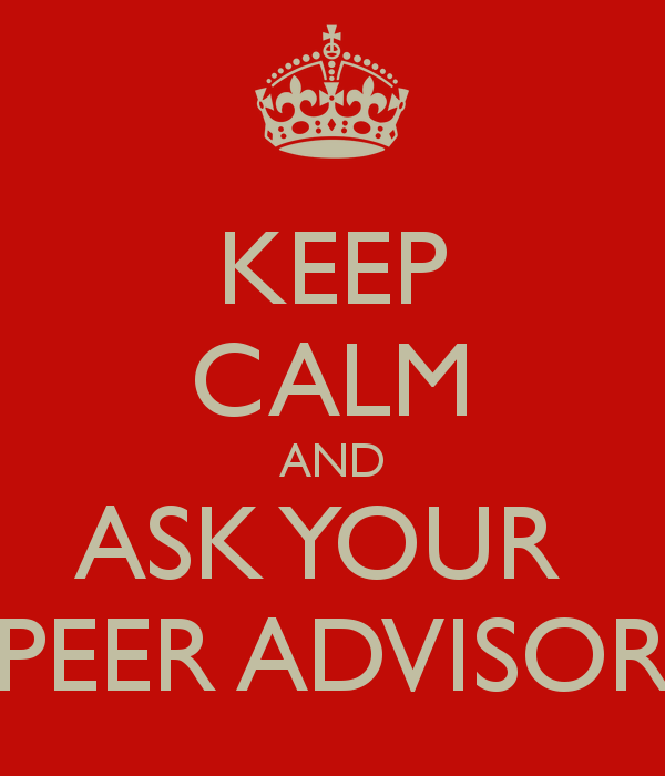 an image with the words 'keep calm and ask your peer advisor'