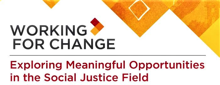 Working For Change: Exploring Meaningful Opportunities in the Social Justice Field (promotional poster)