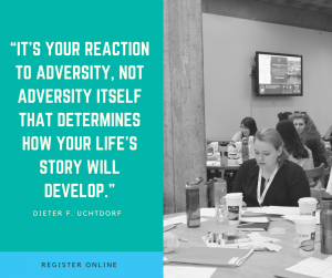 """It's your reaction to adversity, not adversity itself that determines how your life's story will develop."" - Dieter F. Uchtdorf"