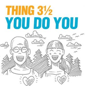 "A sketch of two people smiling, with pine trees behind them. The text says ""Thing 3.5: You do you"""