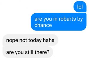 conversation asking if friend 2 is at robarts
