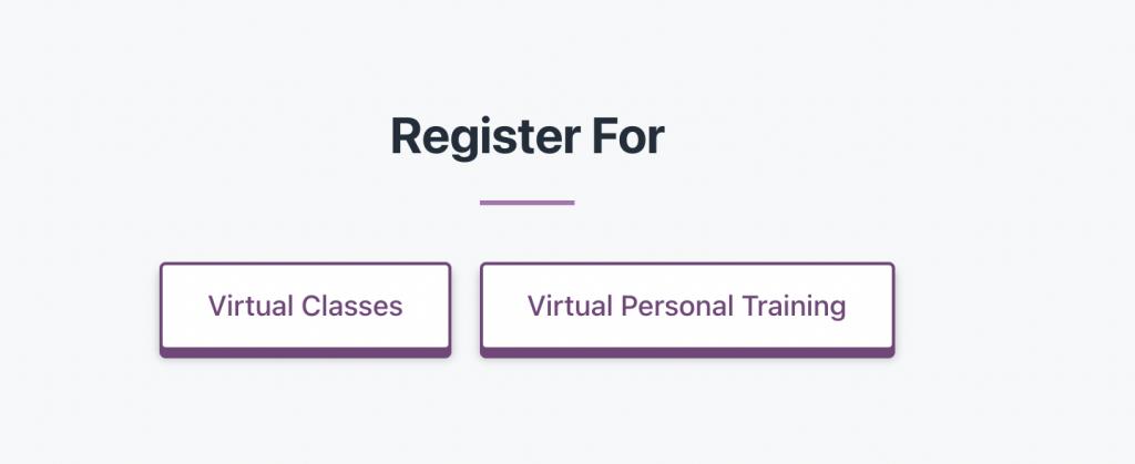 register for Virtual Classes or Virtual personal training