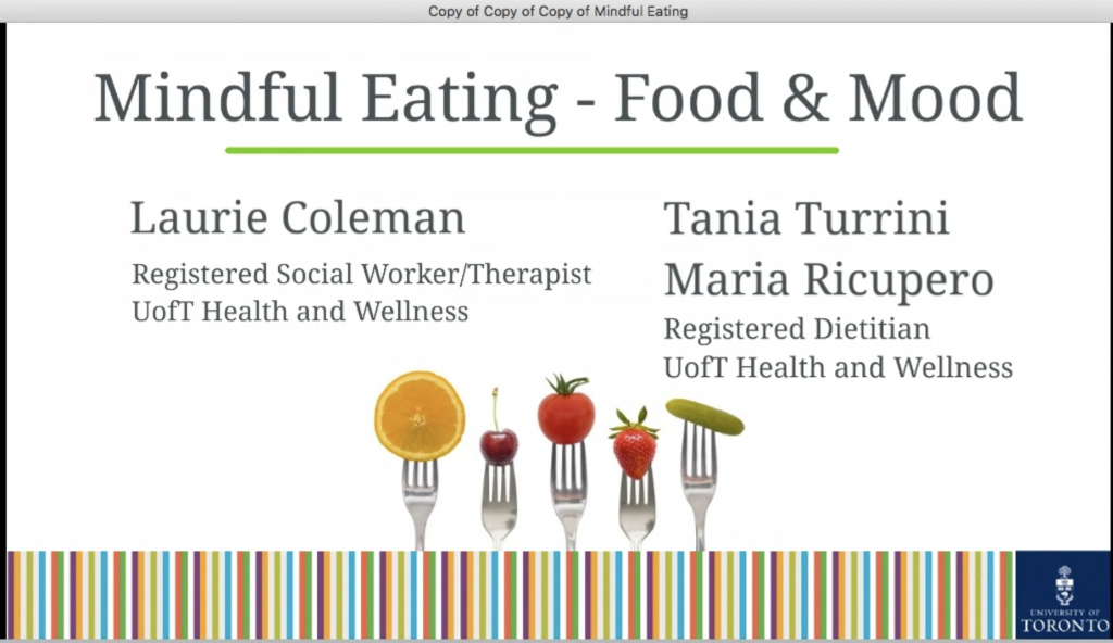 a picture of the mindful eating - food & mood workshop powerpoint   describes registered social worker Laurie Coleman and Maria ricupero, registered dietitian