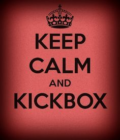 "Text reading ""Keep calm and kickbox""."